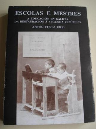 Escolas e Mestres. A educación en Galicia da Restauración á Segunda República - Ver os detalles do produto