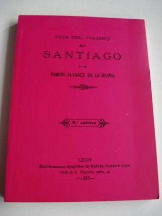 Guía del viajero en Santiago. Edición en rústica (Edición facsímile da 2ª edición, León 1885) - Ver os detalles do produto