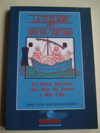 La Traslación del Apóstol Santiago. La Ruta Jacobea del Mar de Arosa y Río Ulla - Ver os detalles do produto