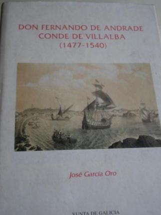 Don Fernando de Andrade, Conde de Villalba (1477-1540). Inclúe separata Addenda : Testamento y codicilios de don Fernando de Andrade (Pontedeume, 30 de agosto y 28 de septiembre de 1540) - Ver os detalles do produto