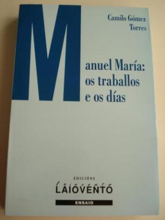 Manuel María: os traballos e os días - Ver os detalles do produto