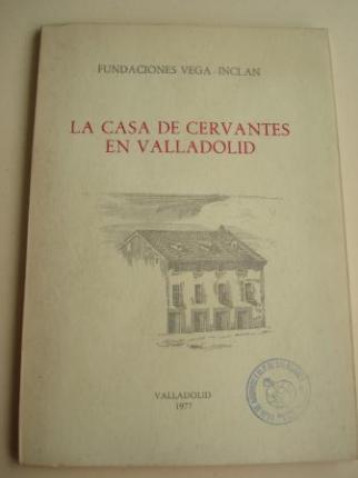 La casa de Cervantes en Valladolid. Noticia histórica y Guía - Ver os detalles do produto