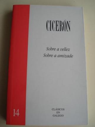Sobre a vellez / Sobre a amizade. Texto bilingüe latín-galego - Ver os detalles do produto