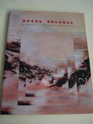 NOVOS VALORES. Memoria dunha década 1982-1991. Catálogo Exposición Pontevedra, 1992 (Textos en galego-español) - Ver os detalles do produto