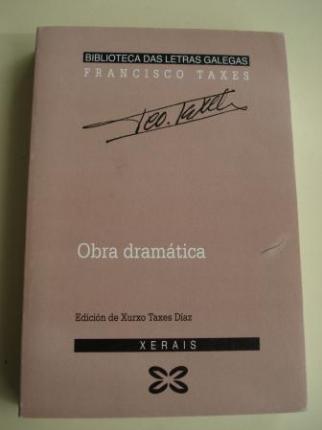 Obra dramática. Edición de Xurxo Taxes Díaz - Ver os detalles do produto