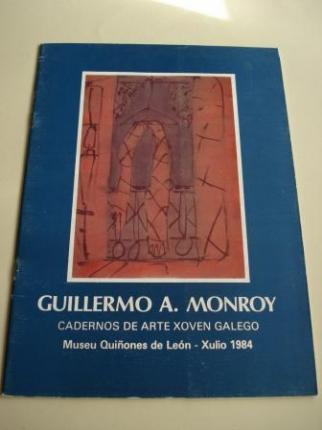 GUILLERMO A. MONROY. Cadernos de Arte Xoven Galego. Museu Quiñones de León. Xullo, 1984 - Ver os detalles do produto