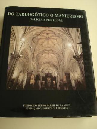 Do Tardogótico ó Manieirismo. Galicia e Portugal (Xosé Carlos Valle Pérez, coord.) - Ver os detalles do produto