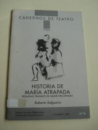 Historia de María atrapada. Pequeno tratado de amor precipitado. Cadernos de Teatro, nº 4.  - Ver os detalles do produto
