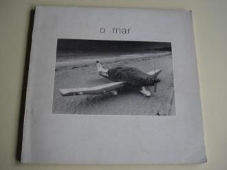 O mar. Textos e fotografías. 24 autores. Catálogo Exposición Sáa do peiraos. Vigo, 1985 - Ver os detalles do produto