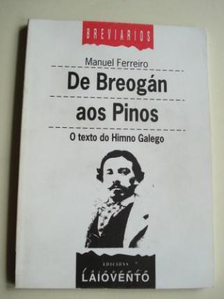 De Breogán aos Pinos. O texto do Himno Galego - Ver os detalles do produto