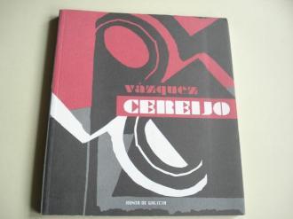 VÁZQUEZ CEREIJO. Catálogo Exposición Casa da Parra. Santiago de Compostela, 1999 - Ver os detalles do produto