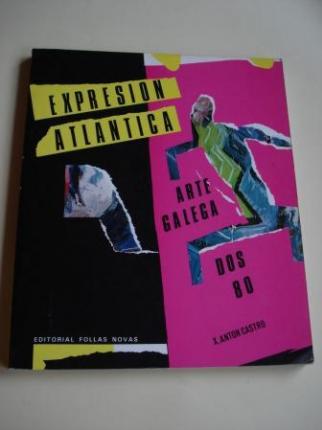 Expresión atlántica. Arte galega dos 80. Edición bilingüe castellano-galego - Ver os detalles do produto