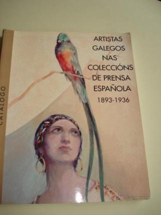 Artistas galegos nas coleccións de prensa española 1893-1936. Catálogo Exposición casa das Artes de Vigo, 1998 - Ver os detalles do produto