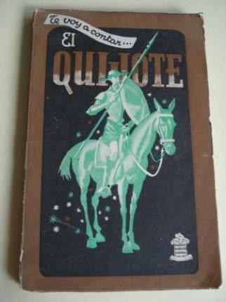 Te voy a contar... El Quijote (Adaptación de José Montero Alonso) - Ver os detalles do produto