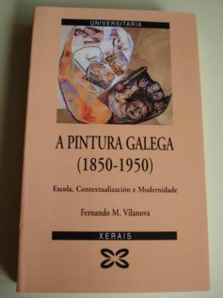 A pintura galega (1850-1950). Escola, Contextualización e Modernidade - Ver os detalles do produto
