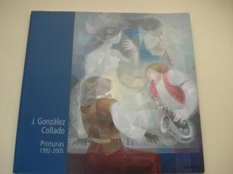 J. GONZÁLEZ COLLADO. Pinturas 1992-2005. Catálogo Exposición Sala Municipal de Exposiciones del Palacio Municipal, A Coruña, 2006 - Ver os detalles do produto