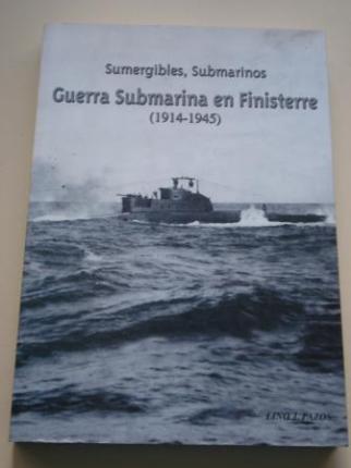 Sumergibles, Submarinos. Guerra submarina en Finisterra (1914-1945) - Ver os detalles do produto