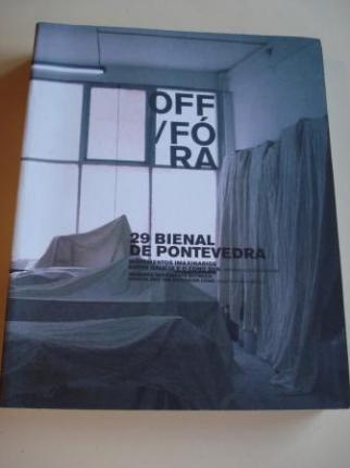 OFF / FÓRA. Catálogo 29 Bienal de Pontevedra. Movemento imaxinarios entre Galicia e o Cono Sur. Arxentina / Chile / Uruguay (Textos en galego-español-english) - Ver os detalles do produto