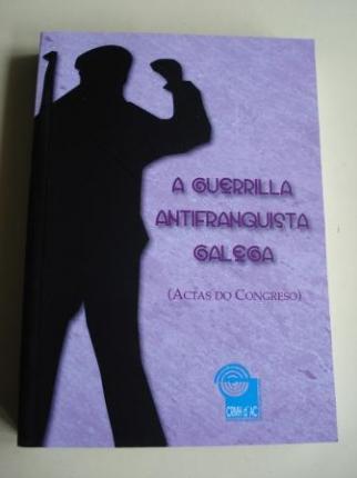 A guerrilla antifranquista galega (Actas do Congreso, A Coruña, 2009) - Ver os detalles do produto
