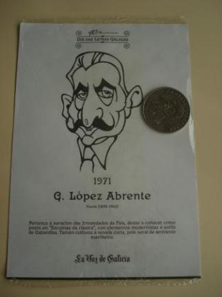 G. López Abente / V. Lamas Carvajal. Medalla conmemorativa 40 aniversario Día das Letras Galegas. Colección Medallas Galicia ao pé da letra - Ver os detalles do produto
