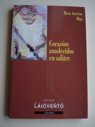 Corazóns amolecidos en salitre (Premio Narración curta Ricardo Carvlho Calero, 2001 - Concello de Ferrol) - Ver os detalles do produto