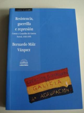 Resistencia, guerrilla e represión. Causas e Consellos de Guerra. Ferrol, 1936-1955 - Ver os detalles do produto