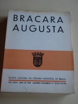 BRACARA AUGUSTA. Revista cultural da Câmara Municipal de Braga. Vol. XXVI. Ano de 1982 (Janeiro-Dezembro). Núms. 81-82 (94-95) - Ver os detalles do produto