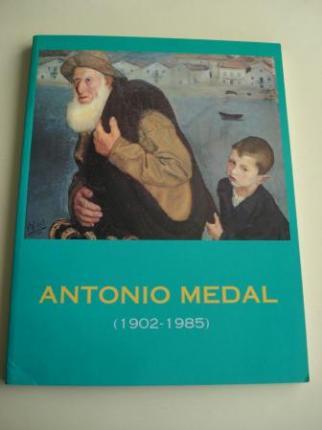 ANTONIO MEDAL (1902-1985). Catálogo Exposición Museo de Pontevedra, 1995 - Ver os detalles do produto