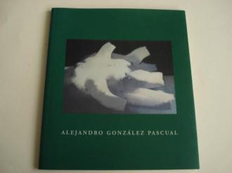 ALEJANDRO GONZÁLEZ PASCUAL. Retrospectiva. Catálogo exposición. Galería de Arte Ana Vilaseco, A Coruña, 2004 - Ver os detalles do produto