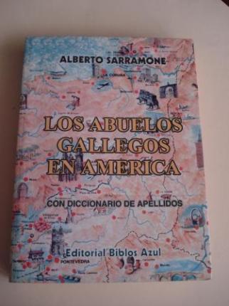 Los abuelos gallegos en América. Con diccionario de apellidos - Ver os detalles do produto