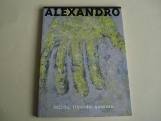 ALEXANDRO. `Sólido, líquido, gaseoso´. Catálogo Exposición Igrexa da Universidade, Santiago de Compostela, 2009 - Ver os detalles do produto