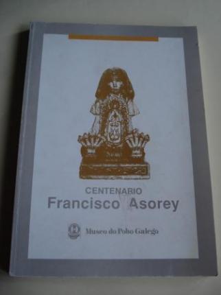 Centenario FRANCISCO ASOREY. Catálogo exposición 1989 - Ver os detalles do produto