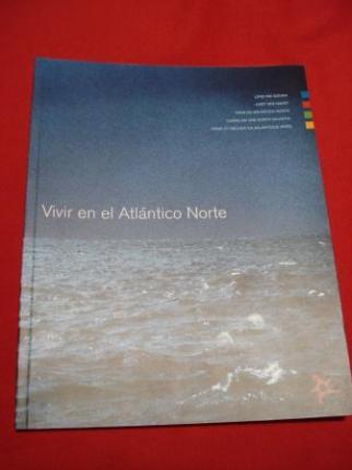 Vivir en el Atlántico Norte. Catálogo exposición - Ver os detalles do produto