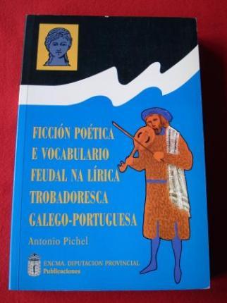 Ficción poética e vocabulario feudal na lírica trobadoresca galego-portuguesa - Ver os detalles do produto