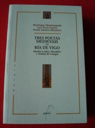 Tres poetas medievais da Ría de Vigo. Martín Codax, Mendiño e Xohán de Cangas - Ver os detalles do produto