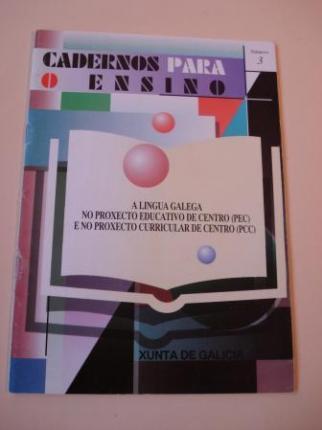 A lingua galega no Proxecto Educativo de Centro (PEC) e no Proxecto Curricular de Centro (PCC). Cadernos para o ensino. Número 3 - Ver os detalles do produto