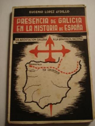 Presencia de Galicia en la historia de España. La aportación gallega a la grandeza nacional - Ver os detalles do produto