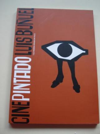 CINE PINTADO. LUIS BUÑUEL Y SU PRIMERA MIRADA EN ITALIA. Catálogo Exposición MACUF, A Coruña, 2005 - Ver os detalles do produto
