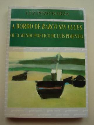 A bordo de `Barco sin luces´ou o mundo poético de Luís Pimentel - Ver os detalles do produto