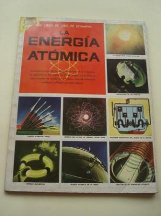 La energía atómica. Libro de Oro de Estampas. Libro ilustrado con 48 cromos, sin pegar - Ver os detalles do produto