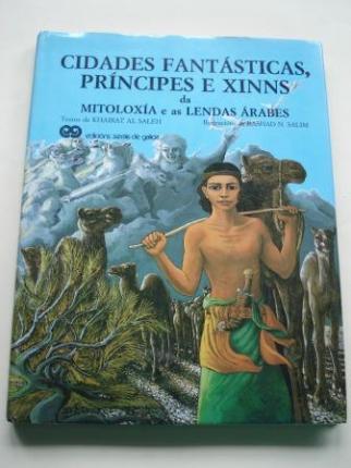 Cidades fantásticas, príncipes e xinns da mitoloxía e as lendas árabes (Tradución de Xela e Valentín Arias) - Ver os detalles do produto