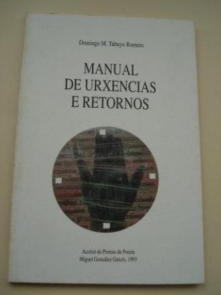 Manual de urxencias e retornos (Accésit do Premio de Poesía Miguel González Garcés, 1993) - Ver os detalles do produto