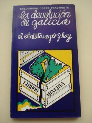 La devolución de Galicia. El estatuto: ayer y hoy - Ver os detalles do produto