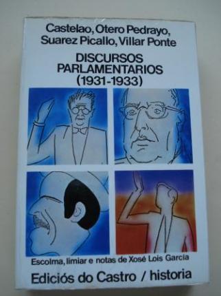 Discursos parlamentarios (1931-1933). Castelao, Otero Pedrayo, Suárez Picallo, Villar Ponte - Ver os detalles do produto