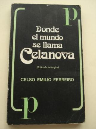 Donde el mundo se llama Celanova / Onde o mundo chámase Celanova (Edición bilingüe galego-castellano) - Ver os detalles do produto