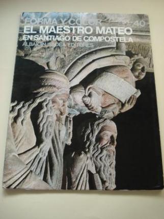 El Maestro Mateo en Santiago de Compostela (Forma y color. Los grandes ciclos del arte, nº 40) - Ver os detalles do produto