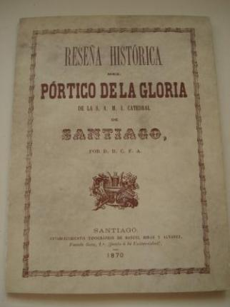 Reseña histórica del Pórtico de la Gloria de la S. A. M. I. Catedral de Santiago (Edición facsímil) - Ver os detalles do produto
