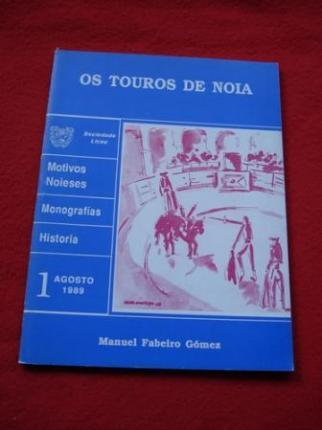 Os touros de Noia - Motivos Noieses-  Monografías - Historia, nº 1- Agosto 1989 - Ver os detalles do produto