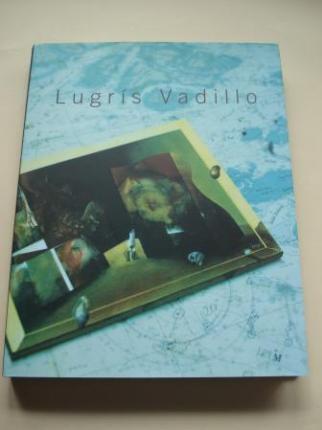 LUGRÍS VADILLO. Catálogo Exposición Pazo de Fonseca, Santiago de Compostela, 2001 - Ver os detalles do produto