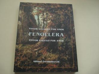 FENOLLERA. Pintor gallego por amor / Pintor galego por amor - Ver os detalles do produto